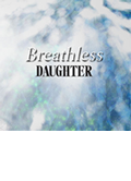 DAUGHTER EP Breathless
